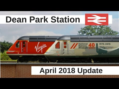 Dean Park Station Video 156 - April 2018 Update