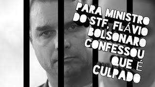 Urgente: Para Ministro Do Stf, FlÁvio Bolsonaro Confessou Que É Culpado