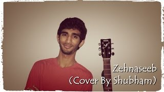 Zehnaseeb - Cover By Shubham (With Guitar Chords)
