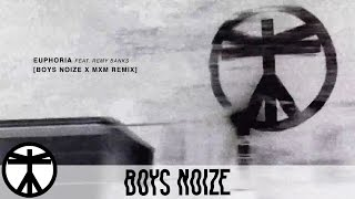Boys Noize - Euphoria feat. Remy Banks (Boys Noize x MXM Bootleg) (Official Audio)
