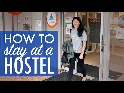 Everything You Need To Know About STAYING AT A HOSTEL
