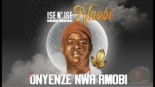 ISE N' ISE NNOBI (Obidigbo)  - ONYENZE NWA AMOBI - Nigerian Highlife Music