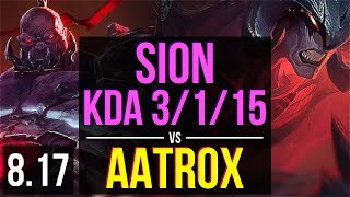 SION vs AATROX (TOP) ~ KDA 3/1/15, 800+ games ~ Korea Challenger ~ Patch 8.17