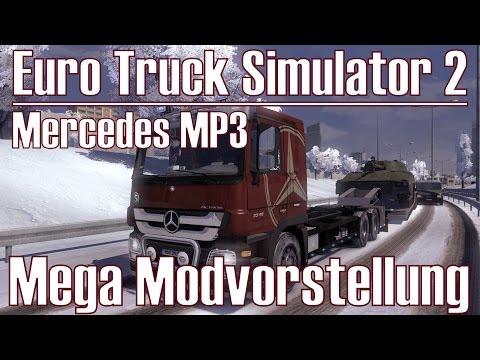 Euro Truck Simulator 2 ★ Mega Modvorstellung ★ Mercedes-Benz [Deutsch/HD]