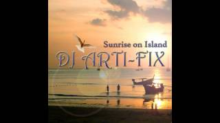 Dj Arti-Fix- Sunrise on Island