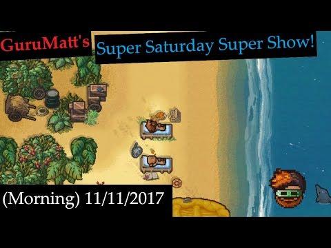 GuruMatt's Super Saturday Super Show! - The Escapists 2 [(Morning) 11/11/17]