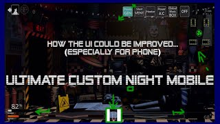 How the Ultimate Custom Night Mobile UI (User Interface) could be Improved...