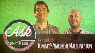 Ask Tommy & Eddie - Ep. 4:
