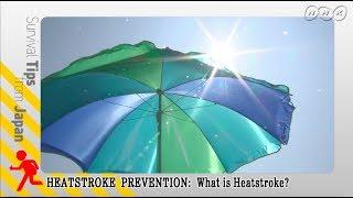 Heatstroke Prevention: What is Heatstroke?