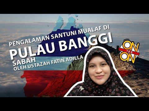 Pengalaman Santuni Mualaf di Pulau Banggi, Sabah  | On Tak On Ep 46