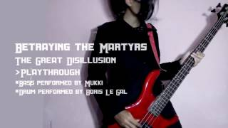 Video Betraying The Martyrs - The Great Disillusion (Bass & Drum) Playthrough with lyrics download MP3, 3GP, MP4, WEBM, AVI, FLV Juli 2018
