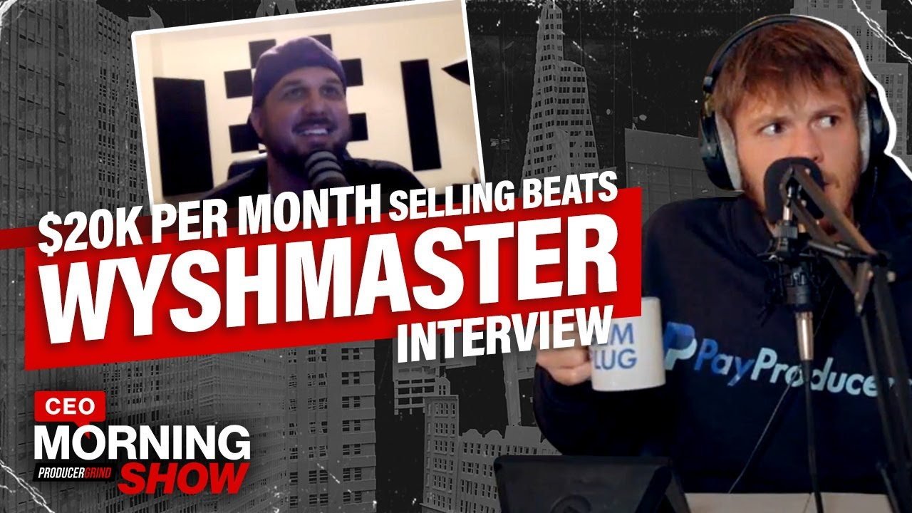 Wyshmaster Talks Making $20K Selling Beats w/ Email Marketing & Funnels | CEO Morning Show 53