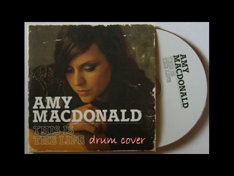 Amy Macdonald - This is the life drum cover
