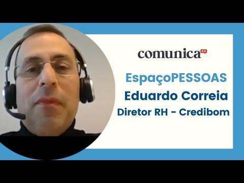 EspaçoPESSOAS - Eduardo Correia - Credibom | ComunicaRH
