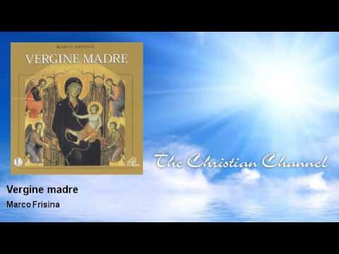Marco Frisina - Vergine madre