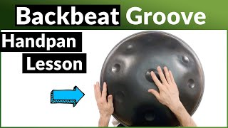 Handpan Lessons - Backbeat Groove (Intermediate Level Tutorial)
