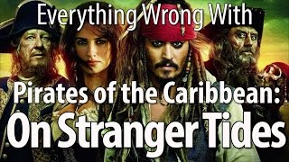 Everything Wrong With Pirates Of The Caribbean  On Stranger Tides