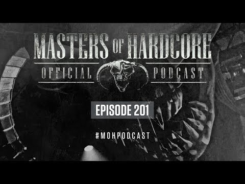 Official Masters Of Hardcore Podcast 201 By Broken Minds