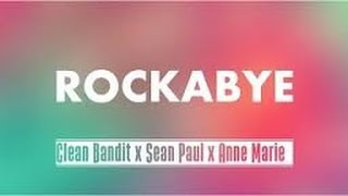 Rockabye - Clean Bandit Lyric Video
