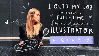 HOW I QUIT MY JOB TO BECOME A FULL-TIME FREELANCE ILLUSTRATOR + Q&A + SPEEDPAINT 👩��🎨