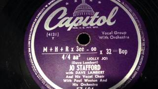 Jo Stafford with Dave Lambert -  M+H+Rx3ee-oo over 4/4 aa3 (Jolly Jo) X 32= Bop