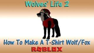 Roblox - Wolves' Life 2 - How To Make A T-Shirt Wolf/Fox (Advanced Mode) - HD