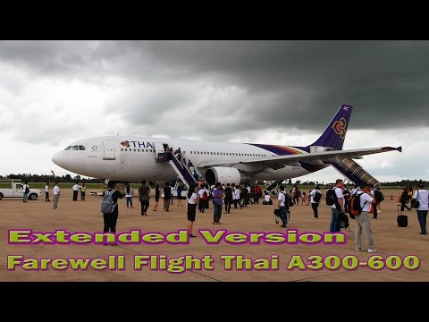 EXTENDED VERSION Thai Airways A300-600 TG45 Final Flight การบินไทย HS-TAZ