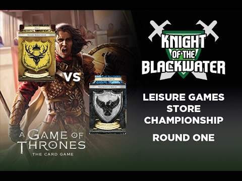 A Game of Thrones LCG Leisure Games Store Championship Game One - Bara/Fealty vs NW/Kings of Winter