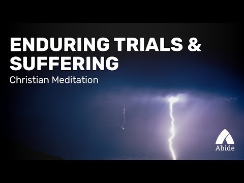 Christian Meditation: Bible Verses on Trials, Faith & Strength