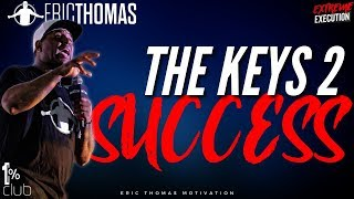 Eric Thomas | The Keys 2 Success (Eric Thomas Session)