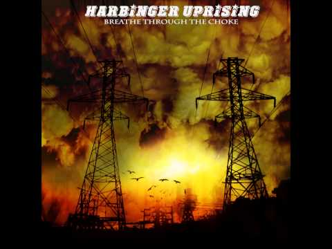 Harbinger Uprising   Breathe Through the Choke