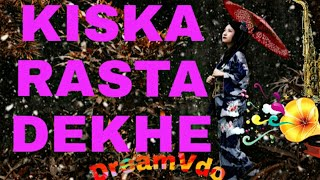 || KISKA RASTA DEKHE - INSTRUMENTAL IN FULL HD ||