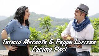 Teresa Merante & Peppe Larizza  Facimu Paci  Videoclip Ufficiale 2018