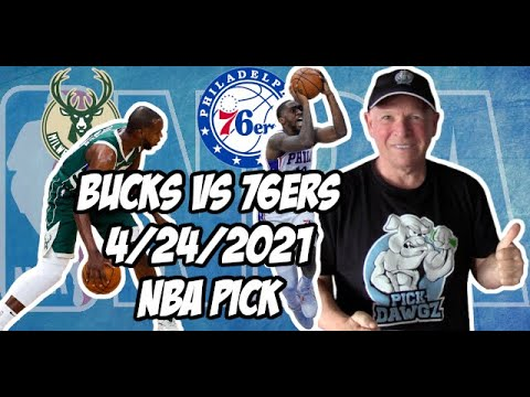Milwaukee Bucks vs Philadelphia 76ers 4/24/21 Free NBA Pick and Prediction NBA Betting Tips