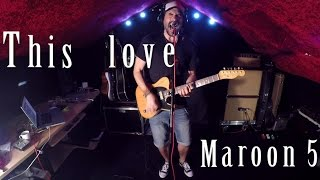 This love (Maroon 5) cover by JuJu