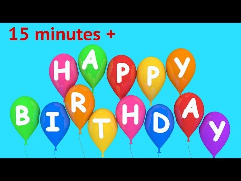 Birthday Songs - Happy Birthday To You | 15 minutes plus