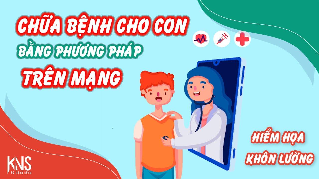 Kỹ năng sống - Chữa bệnh cho Trẻ qua mạng