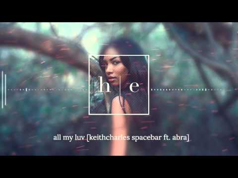 KeithCharles Spacebar Ft Abra  All My Luv