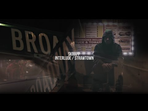 Skrapp - Interlude / Strawtown - Music Video
