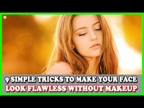 9 Simple Tricks To Make Your Face Look Flawless Without Makeup - How To Get Flawless Skin