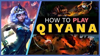 How to Play QIYANA! Runes Builds Itemization Combos and More! | Skill Capped