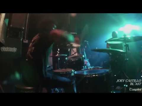 Bl'ast - Joey Castillo (Drum Cam) - Live at The Complex - 05/20/2015