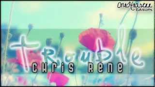 Trouble - Chris Rene [Traducida al español] HD 2012