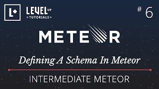 Intermediate Meteor Tutorial #6 - Defining A Schema In Meteor