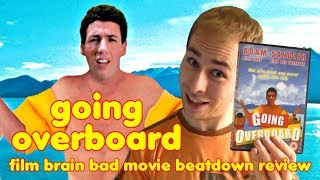 Bad Movie Beatdown: Going Overboard (REVIEW)