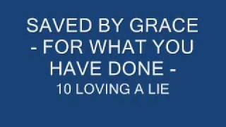 Watch Saved By Grace Loving A Lie video