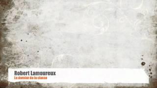 Robert Lamoureux - Le dernier de la classe