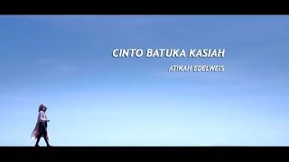 Lagu Minang~Atikah Edelweis~Cinto Batuka Kasiah