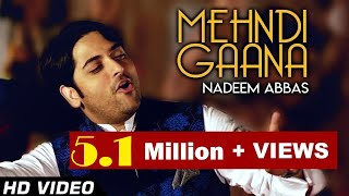 """MEHNDI GAANA"" 2018 OFFICIAL VIDEO  BY NADEEM ABBAS KHAN LOONY WALA"