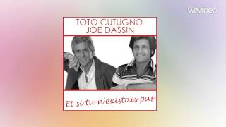 Toto Cutugno e Joe Dassin - Et si tu n